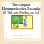 Tantangan Homeschooler Pemula di Tahun Pertama (1)