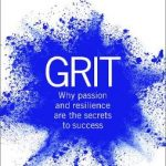 Grit: The Power of Passion and Perseverance (Chapter 6 Review)