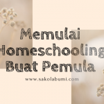 Memulai Homeschooling Buat Pemula
