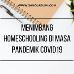 Menimbang Homeschooling di Masa Pandemik COVID19
