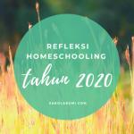 Refleksi Homeschooling 2020